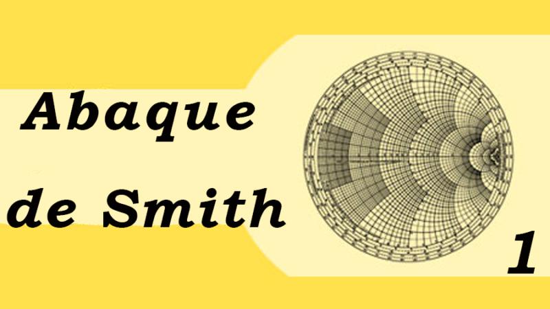 L'abaque de Smith : un outil mystérieux ? Un outil démystifié !